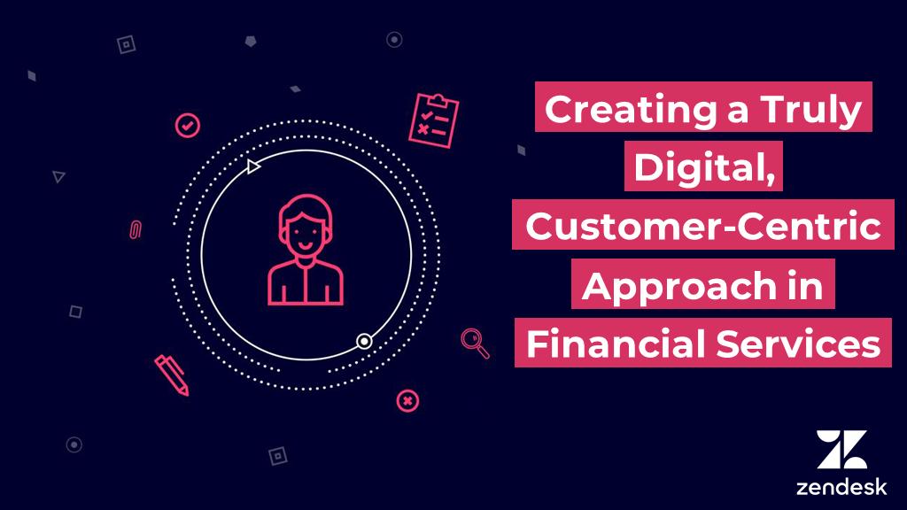 Creating a Truly Digital, Customer Centric Approach in FS